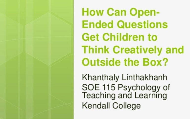 How Can Open-Ended Questions Get Children to Think Creatively and Outside the Box?